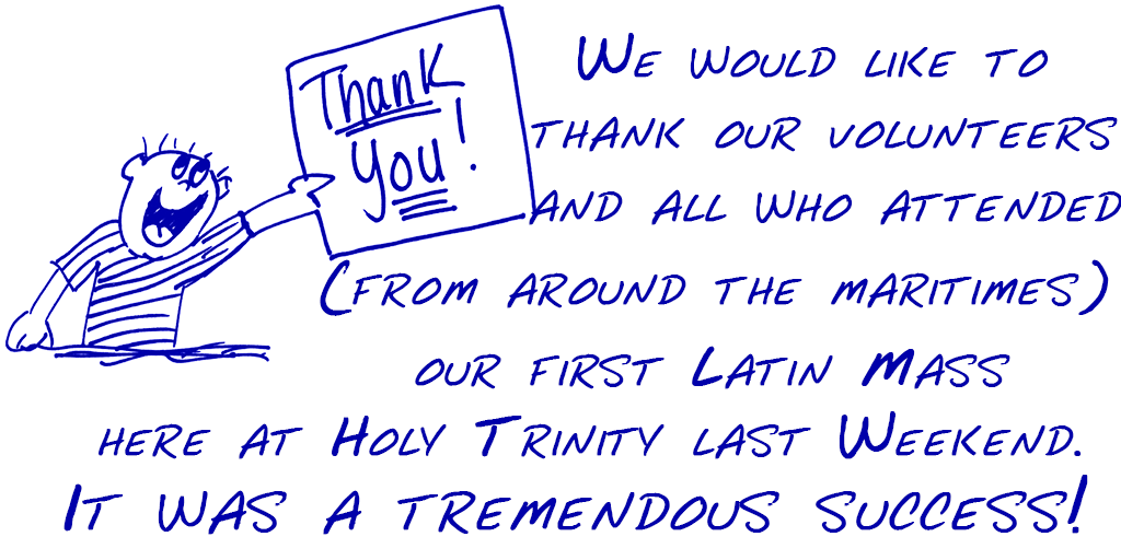 Thanks to all who participated in the Latin Mass.